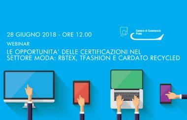 """Giovedì 28 giugno 2018 – webinar """"Le opportunità delle certificazioni nel settore della moda:  i marchi RBTEX, TFashion e Cardato Recycled"""""""